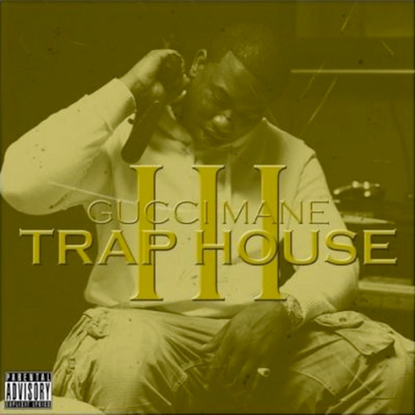 gucci-mane-trap-house-iii-full-album-stream1